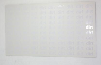 dirt ( parte de la serie Hyperblanco)  vinyl & plexiglass  4ft x 7 ft  2009